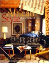 African Style: Down to the Details by Sharne Algotsson - https://www.goodreads.com/book/show/2011447.African_Style?from_search=true